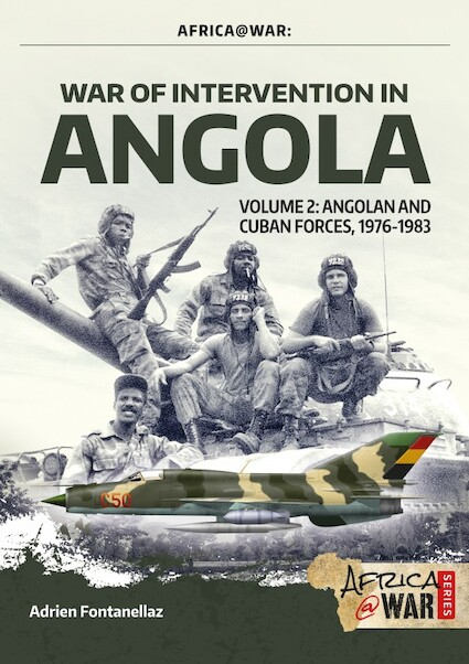 War of Intervention in Angola, Volume 2. Angolan and Cuban Forces at War 1975-1976  9781911628651