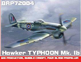 Typhoon Mk.Ib mid production with four blade prop  BRP72004