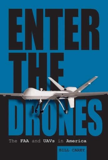 Enter the Drones: The FAA and UAVs in America  9780764350771