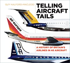 Telling Aircraft Tails. A History of Britain's Airlines in 40 Aircraft  9780750970129