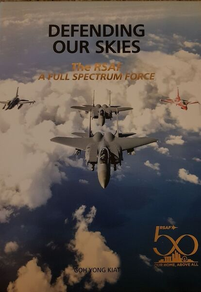 Defending our Skies:  Republic of  Singapore Air Force, a Full Spectrum Force (ONE SHIPMENT ONLY!!!)  9789811152801