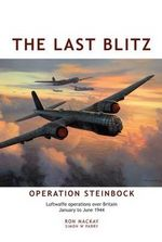 The Last Blitz: Operation Steinbock  9780955473586