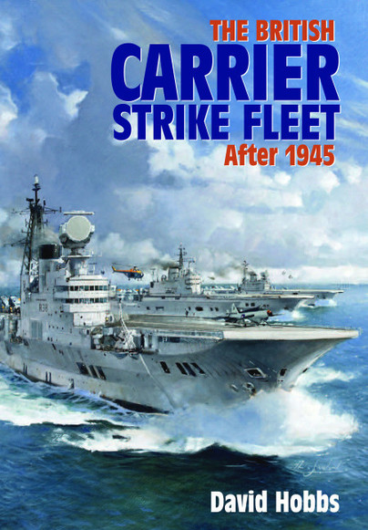 The British Carrier Strike Fleet After 1945 (expected June 2020)  9781526785442