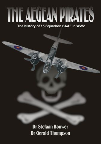 The Aegean Pirates, the history of 15 squadron SAAF in WW2  9780620430760