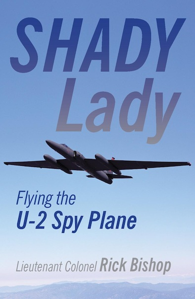 Shady Lady Flying the U-2 Spy Plane  9781910809099