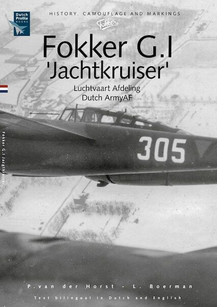 Fokker G1 Jachtkruiser (Luchtvaart Afdeling LVA, Royal Dutch Army air component) History, camouflage and markings (RESTOCK!)  9789081720724