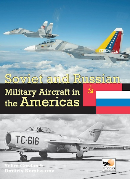 Soviet and Russian Military Aircraft in the Americas  9781902109541