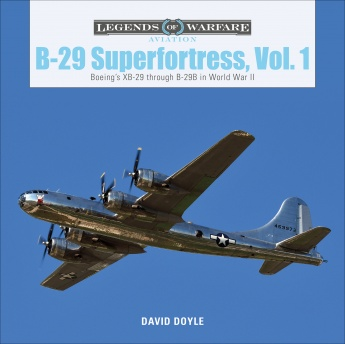 B-29 Superfortress, Vol. 1: Boeing's XB-29 through B-29B in World War II (expected May 2020)  9780764359378