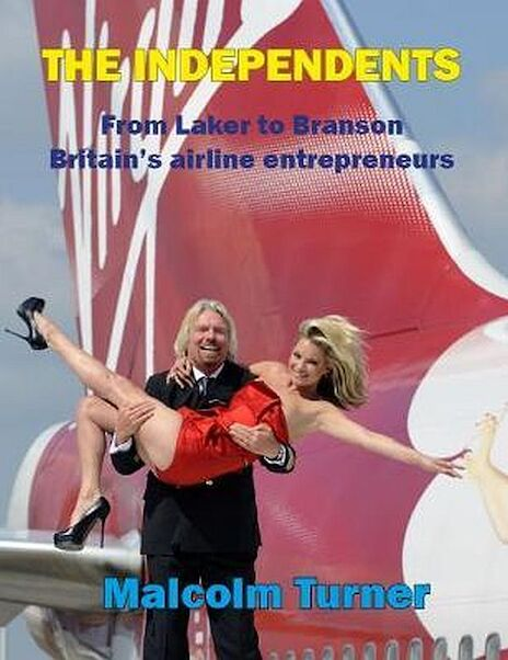 Britain's Airline Entrepreneurs, From Laker to Branson  9781916216136