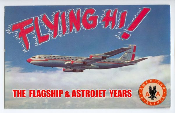 Flying Hi!, The Flagship and Astrojet years of American Airlines  American