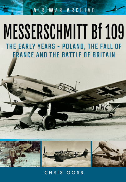 Messerschmitt Bf109: The Early Years - Poland, the Fall of France and the Battle of Britain  9781848324794
