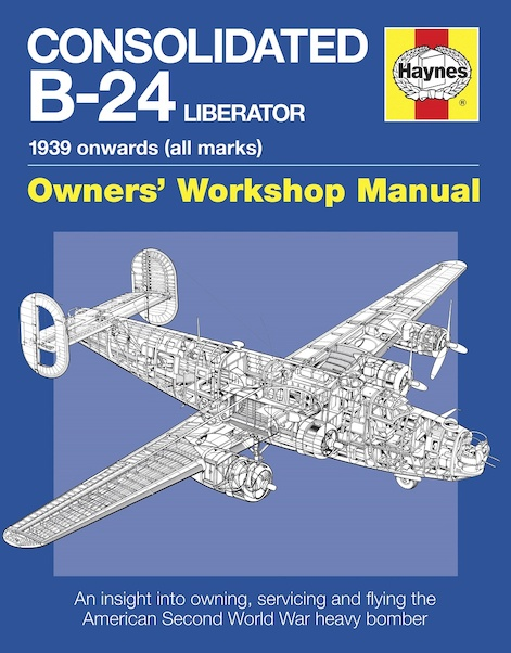 Consolidated B-24 Liberator Manual 1939 onwards (all marks)  9781785210976