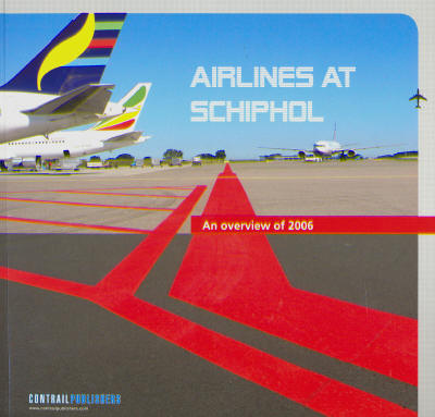 Airlines at Schiphol, An overview of 2006  9789078567028