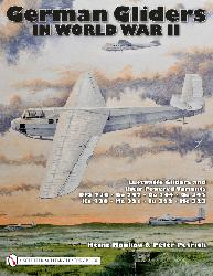 German Gliders in WW2: Luftwaffe Gliders and their Powered Variants  9780764335198