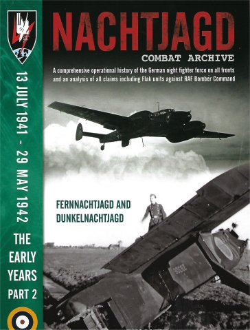 Nachtjagd Combat Archive Early Years Part 2,  13 July 1941 to 29 May 1942, Helle Nachtjagd und Fernnachtjagd  9781906592554