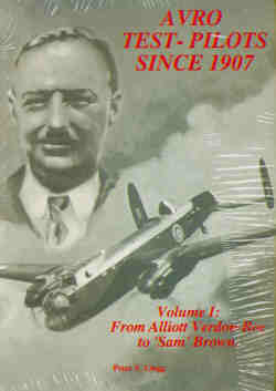 Avro Test Pilots since 1907 Volume 1: From Alliott Verdon-Roe to Sam Brown  1870384547
