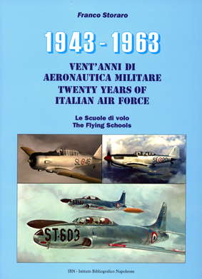1943-1963, Twenty Years of Italian Air Force: The Flying Schools.  8886815263
