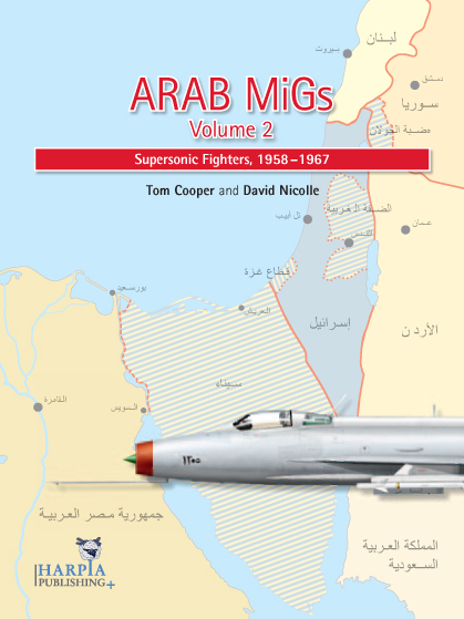 Arab MiGs Volume2: Supersonic Fighters, 1958-1967  9780982553961