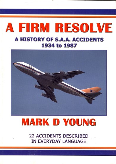 A Firm Resolve, a history of SAA accidents 1934-1987  9780620303231