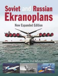 Soviet and Russian Ekranoplans New Expanded Edition  9781910809365