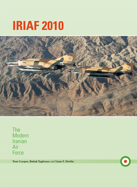 IRIAF 2010 - The Modern Iranian Air Force  9780982553930