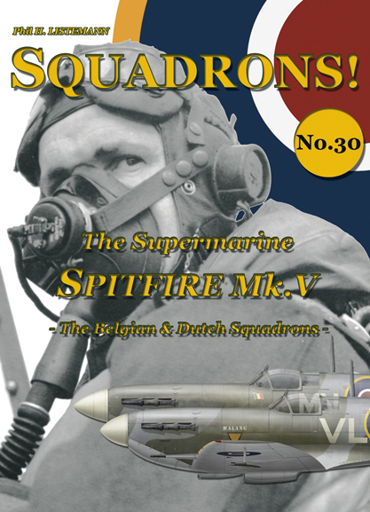 Squadrons! No.30:  The Spitfire Mk V – The Belgian and Dutch Squadrons  9791096490349