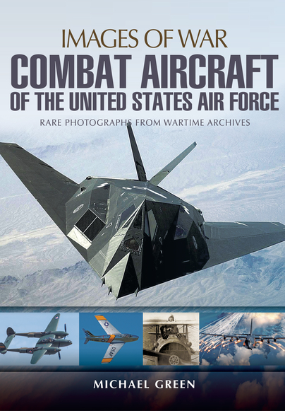 Combat Aircraft of the United States Air Force: rare photographs from wartime archives  9781473834750