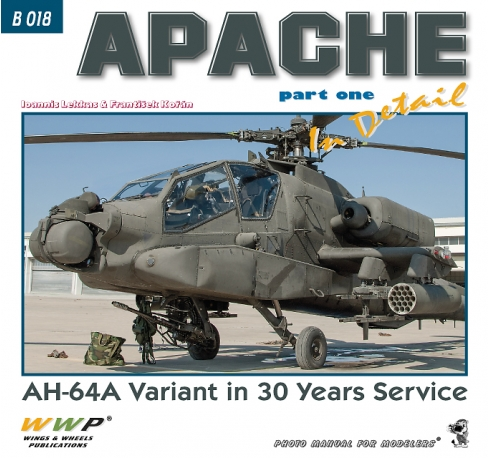 Apache in Detail part 1,  AH-64A Variant in 30 Years Service. (US Army, Greece)  9788087509616
