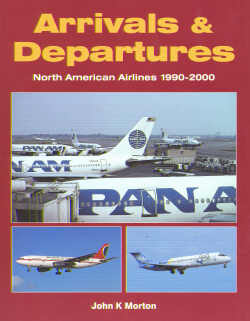 Arrivals & departures, North American Airliners 1990-2000  1857802004