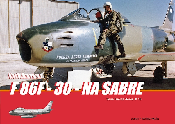 North American F86F-30 Sabre in Argentine Air Force service  9789872055752