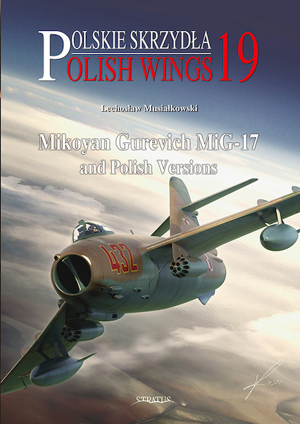 Polish Wings 19: Mikoyan Gurevich Mig-17 and Polish versions  9788363678272