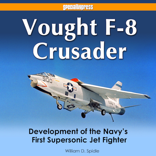Vought F-8 Crusader Development of the Navy's First Supersonic Jet Fighter  9781580072427