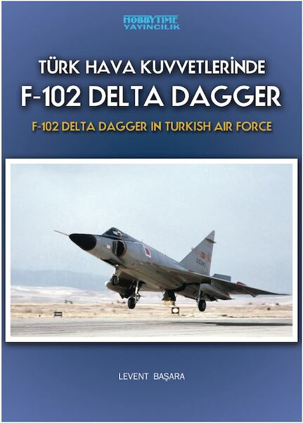 F102 Delta Dagger in Turkish Air Force (Türk Hava Kuvvetlerind)  8680157170034