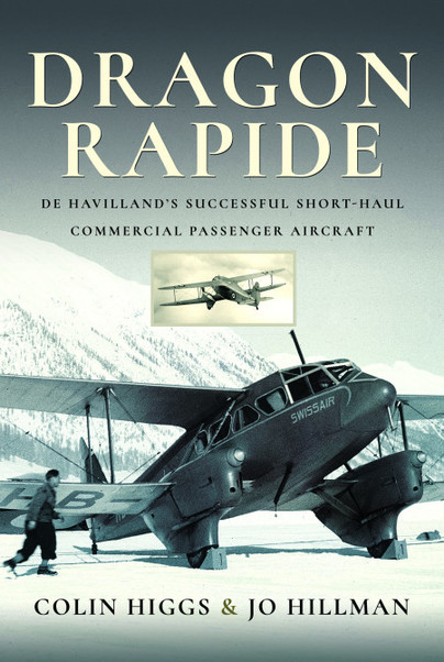 Dragon Rapide; De Havilland's Successful Short-haul Commercial Passenger Aircraft (expected February 2021)  9781526784742