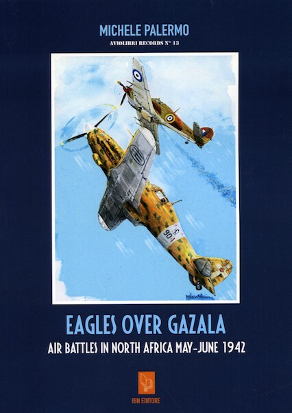Eagles over Gazala, The air battles in North Africa, May-June 1942  9788875651688
