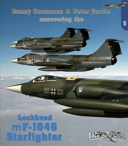 Uncovering the Lockheed F104G Starfighter - German edition!  9789081989008
