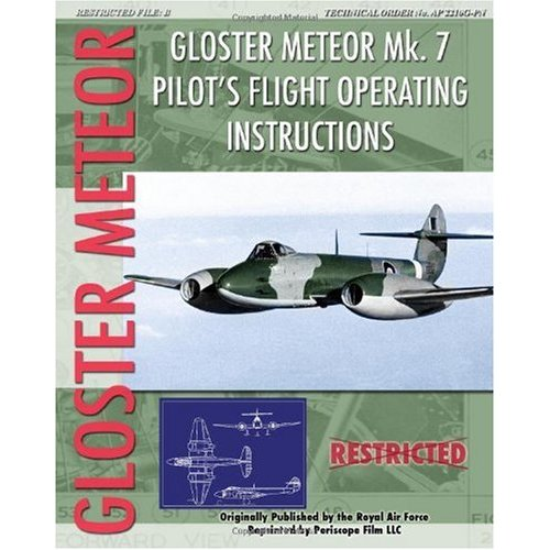 Gloster Meteor Mk.7 Pilot's Flight Operating Instructions  9781935327912