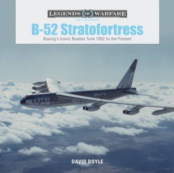 B-52 Stratofortress: Boeing's Iconic Bomber from 1952 to the Present  9780764355875