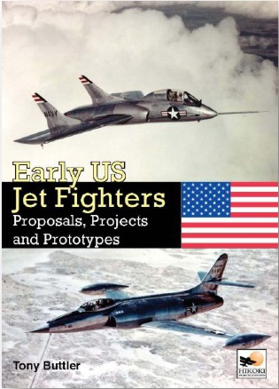 Early US Jet Fighters: Proposals, Projects and Prototypes  9781902109305