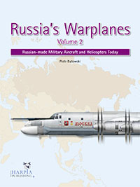Russia's Warplanes, Volume 2, Russian made Military Aircraft and Helicopters Today  9780997309201