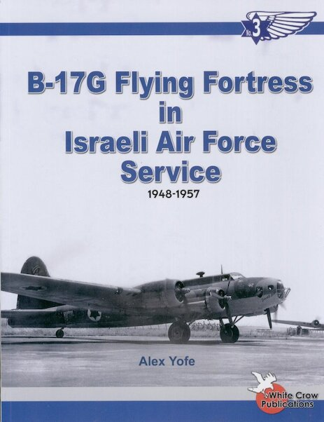 Boeing B17G Flying Fortress in the Israeli Air Force Service 1948-1957 (Restock)  0977462722