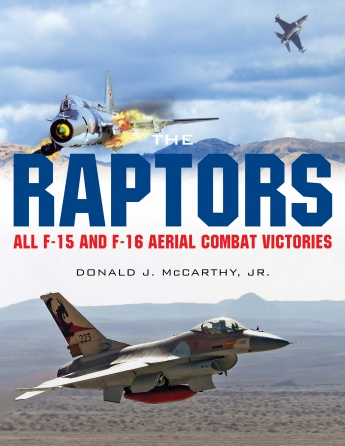 The Raptors: All F-15 and F-16 Aerial Combat Victories  9780764352430