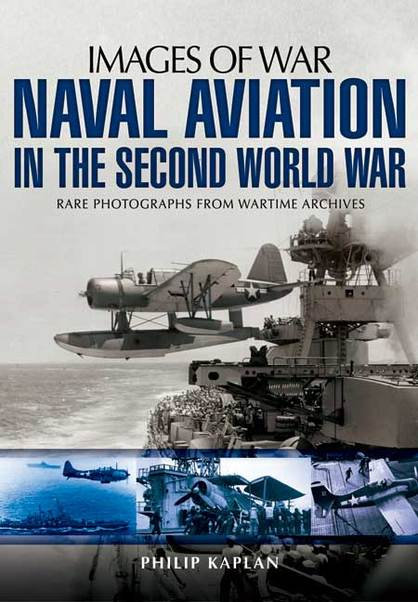 Naval Aviation in the Second World War: rare photographs from wartime archives  9781781593691
