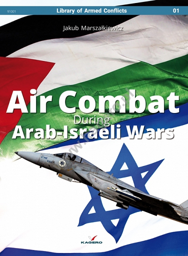 Air Combat during Arab-Israeli Wars  9788365437495
