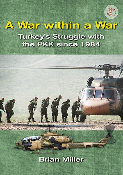 A War within a War: Turkey's Struggle with the PKK sinnce 1984 (expected May 2018)  9781910294093
