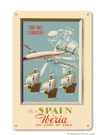 Fly to Spain - by Iberia Air Lines of Spain - Christopher Columbus - c. 1950's  Vintage metal poster metal sign  MTSA9287