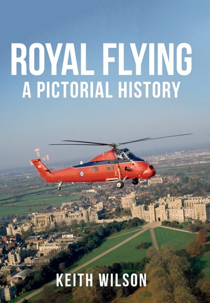 Royal Flying A Pictorial History  9781445664941