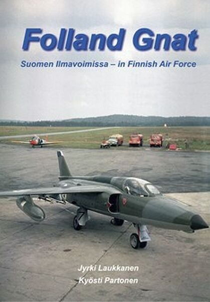 Folland Gnat Suomen ilmavoimissa - in Finnish Air Force  9789522291981