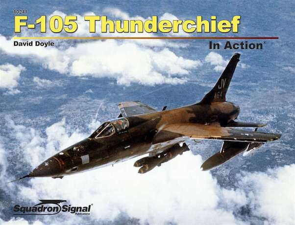 F-105 Thunderchief In Action  9780897478168