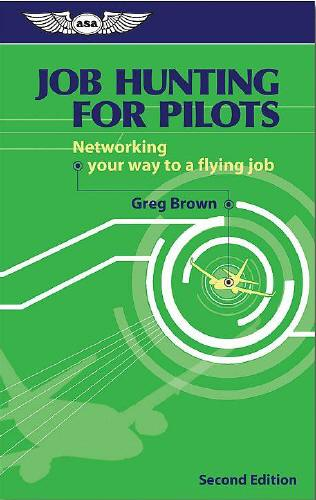Job Hunting for Pilots - networking your way to a flying job  9781560276241